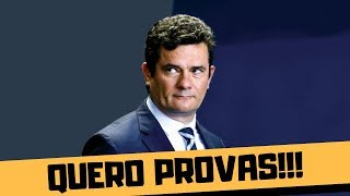 "SÉRGIO MORO: ""PROVE QUE A PROVA É PROVA!"""
