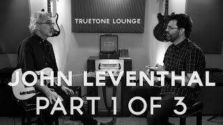 John Leventhal | Truetone Lounge (Part 1 of 3)