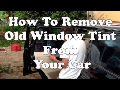 How to remove old window tint from your car
