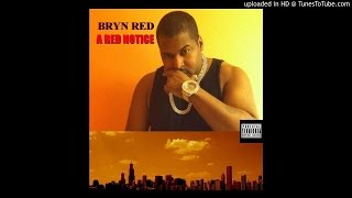 TRK2 STRATE BALLIN BY:BRYN RED ON ITUNES(A RED NOTICE ALBUM)