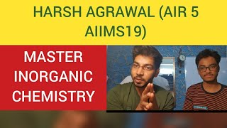 Master INORGANIC CHEMISTRY with AIR 5 AIIMS 2019|HARSH AGRAWAL|Target NEET 20/21