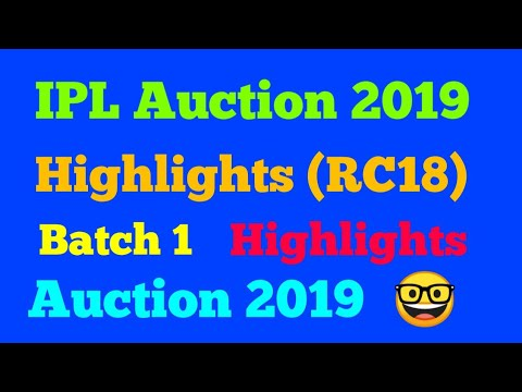 IPL Auction 2019 - Highlights (RC18)