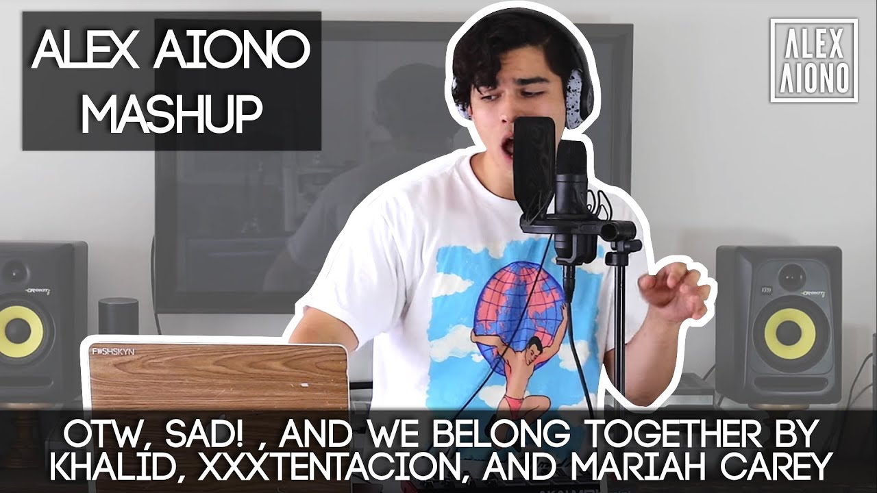 OTW, SAD! , and We Belong Together by Khalid, XXXTentacion, and Mariah Carey | Alex Aiono Mashup