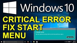 Windows 10 - Critical Error : Your Start menu isn