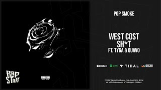 Pop Smoke - West Coast Shit Ft. Tyga & Quavo (Shoot for the Stars Aim for the Moon)