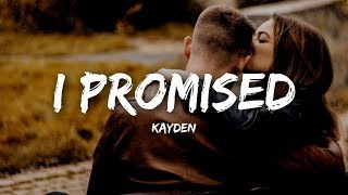 Kayden - I Promised (Lyrics)