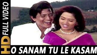 O Sanam Tu Le Kasam   Kumar Sanu, Anuradha Paudwal   Hatyara 1998 Songs   Mithun Chakraborty