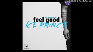Ice Prince ft. Phyno & Falz - Feel Good