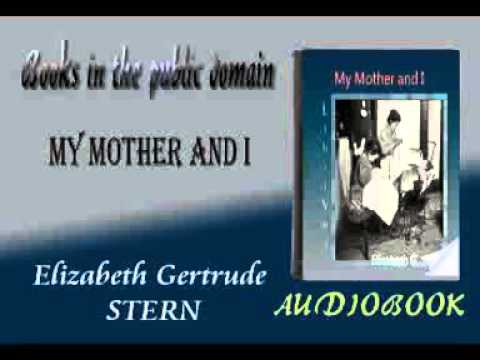 My Mother and I audiobook Elizabeth Gertrude STERN