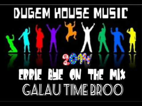 DUGEM HOUSE MUSIC GALAU TIME BROO 2014 ERRIE BYE ON THE MIX