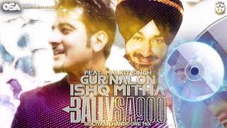Gur Nalon Ishq Mitha Boliyaan Hardcore Mix Bally Sagoo Ft Malkit Singh Full Song Osa Official