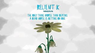 Watch Relient K The Only Thing Worse Than Beating A Dead Horse Is Betting On One video