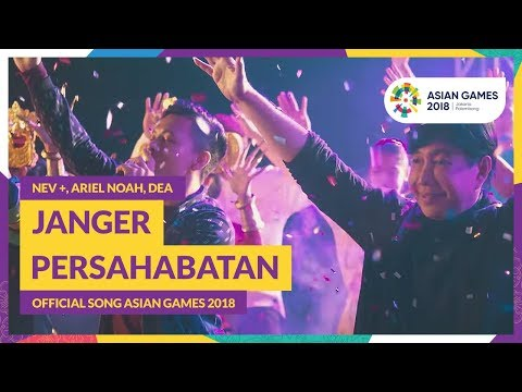 JANGER PERSAHABATAN - NEV +, ARIEL, DEA - Official Song Asian Games 2018 thumbnail