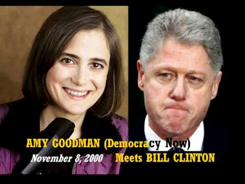Amy Goodman meets Bill Clinton - Democracy Now - full 28 minutes