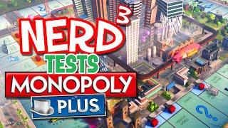 Nerd³ Tests... Monopoly Plus