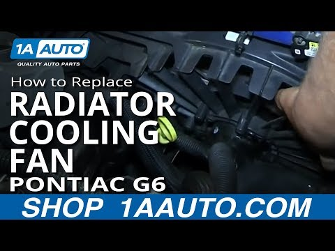 How To Install Replace Radiator Cooling Fan Pontiac G6 2.4L 4 cylinder