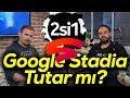 2si1 | Google Stadia özel bölüm