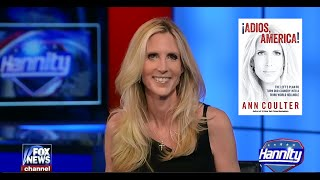 • Ann Coulter • Adios, America • Hannity • 6/1/15 •