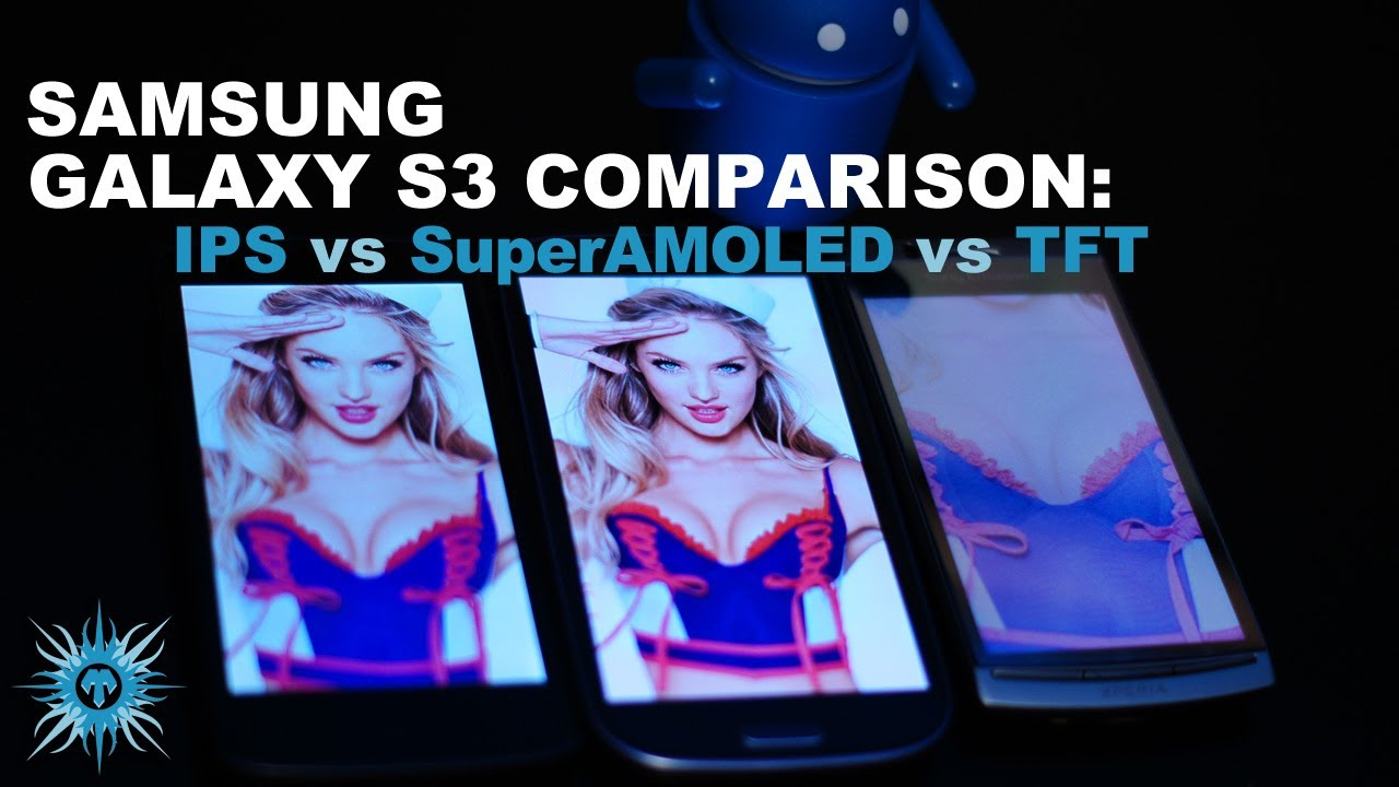 Samsung Galaxy S3 Comparison - Super AMOLED vs IPS vs TFT, Size Comparison - YouTube