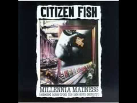 Citizen Fish - Millennia Madness (Selected Notes From The Late 20th Century)