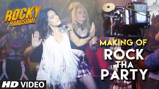ROCK THA PARTY Making Video | | ROCKY HANDSOME | John Abraham, Shruti Haasan, Nora Fatehi | T-Series