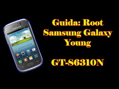 Guida - Root Samsung Galaxy Young - GT-S6310N
