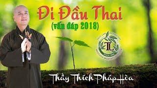 Trả lời vấn đáp rất vui về Đi Đầu Thai - Thầy Thích Pháp Hòa
