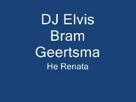 DJ Elvis ( Bram Geertsma ) - He Renata