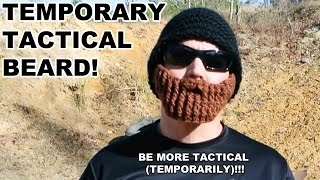 Temporary Tactical Beard Redux!