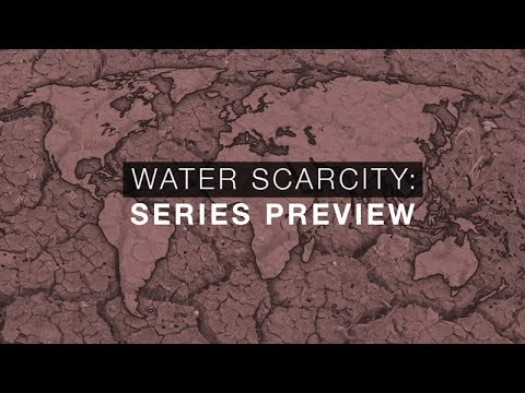 Series Preview: The Geopolitics of Water Scarcity