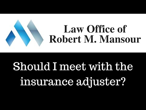 Should I meet with the insurance adjuster? Santa Clarita personal injury lawyer explains