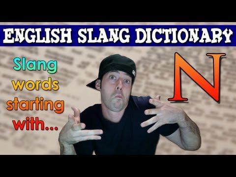 English Slang Dictionary – N – Slang Words Starting With N – English Slang Alphabet