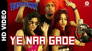 Ye Naa Gade Video Song From Hunterrr