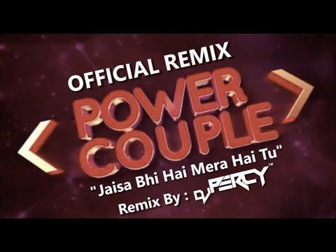 Power Couple | Jaisa Bhi Hai Mera Hai Tu | Official Remix | DJ Percy