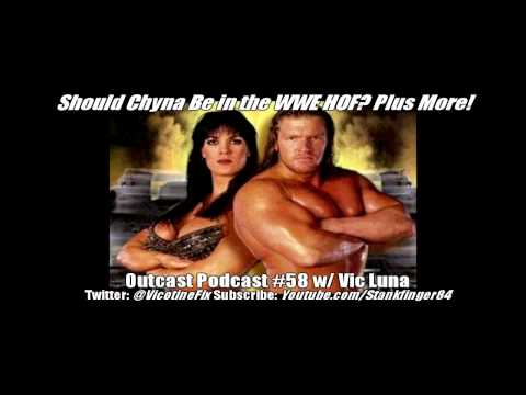 """The Outcast Podcast #58 w/ Vic Luna: """"Should Chyna Be in the WWE HOF? Plus More!"""""""