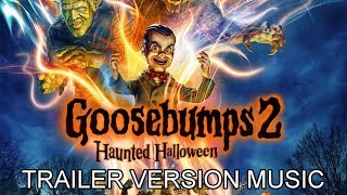 GOOSEBUMPS 2 : HAUNTED HALLOWEEN Trailer Music Version | Proper Movie Trailer Theme Song