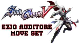 Soul Calibur V 'Ezio Auditore Move Set' TRUE-HD QUALITY