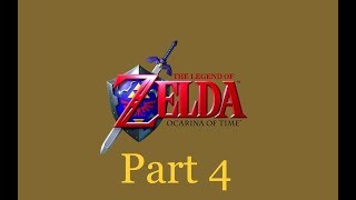Lets Play| The Legend of Zelda Ocarina of Tim| Part 4