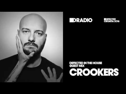 Defected In The House Radio Show 16.05.16 Guest Mix Crookers