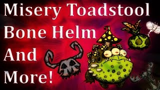 Misery Toadstool/Bone Helm And More Update - Don't Starve Together