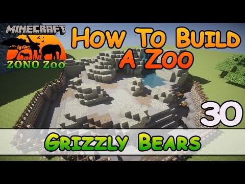 Zoo In Minecraft :: Grizzly Bears :: How To Build :: E30 :: Z One N Only