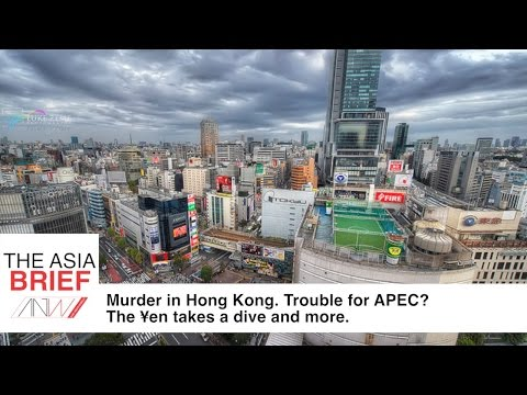 Hong Kong Murder, trouble for APEC, and more