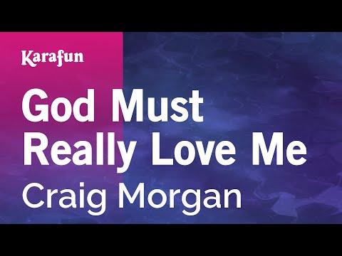 Karaoke God Must Really Love Me - Craig Morgan *