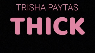 "TRISHA PAYTAS ""THICK"" MUSIC VIDEO 