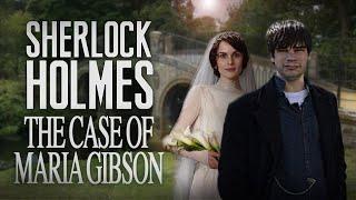 Sherlock Holmes | The Case Of Maria Gibson | S1E3 | FULL EPISODE