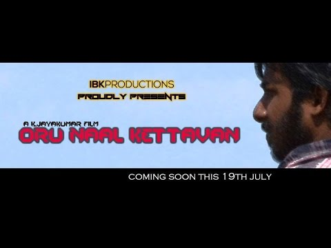 Oru Naal Kettavan (2014) - Short Film Full HD (1080P)
