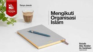 Tanya Jawab | Tentang Organisasi Islam - Ustadz Abu Haidar As Sundawy