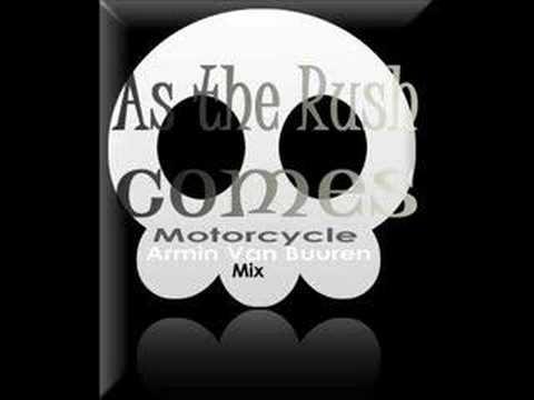As the Rush Comes-Motorcycle (Armin Van Buuren's Mix)