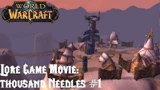 Lore Game Movie: Thousand Needles #1 - [World of Warcraft Vanilla/1.12.1.]