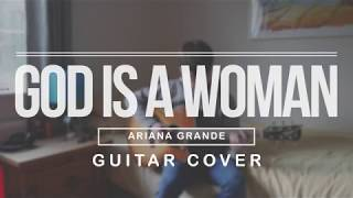 God Is A Woman // Ariana Grande // Fingerstyle Guitar Cover